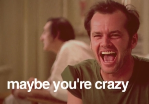 maybe_your_crazy