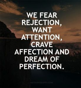rejection-attention-affection-perfection