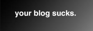 your_blog_sucks