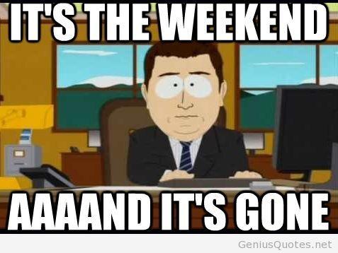 It-is-the-weekend-meme