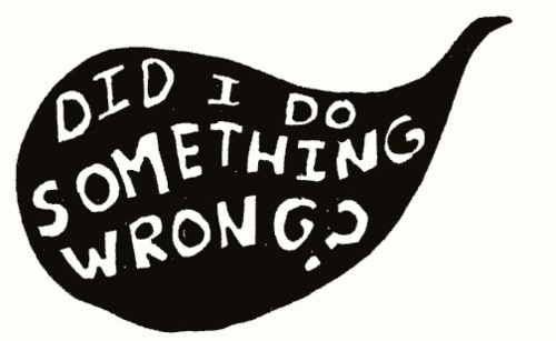 did-i-do-something-wrong