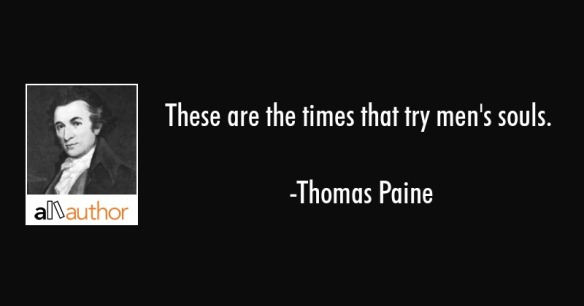 thomas-paine-quote-these-are-the-times-that-try-mens-souls